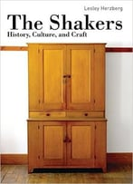 The Shakers: History, Culture And Craft