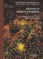 Advances In Network Complexity (Quantitative And Network Biology)