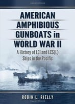 American Amphibious Gunboats In World War Ii