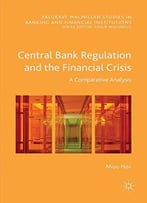 Central Bank Regulation And The Financial Crisis: A Comparative Analysis