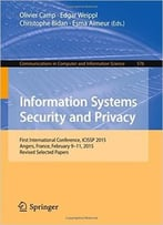 Information Systems Security And Privacy: First International Conference, Icissp 2015, Angers, France