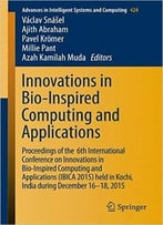 Innovations In Bio-Inspired Computing And Applications: Proceedings Of The 6th International Conference On Innovations