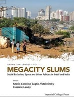 Megacity Slums : Social Exclusion, Space And Urban Policies In Brazil And India