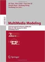 Multimedia Modeling: 22nd International Conference, Mmm 2016, Miami, Fl, Usa