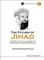 The Father Of Jihad: 'Abd All H 'Azz M'S Jihad Ideas And Implications To National Security