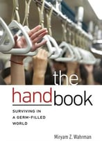 The Hand Book: Surviving In A Germ-Filled World