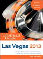 The Unofficial Guide To Las Vegas 2013