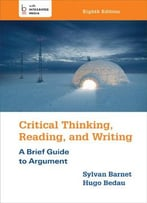 Critical Thinking, Reading, And Writing, 8th Edition