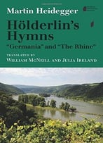 Hölderlin'S Hymns Germania And The Rhine
