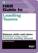 Hbr Guide To Leading Teams