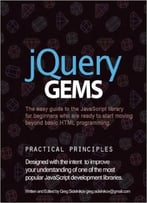 Jquery Gems: The Easy Guide To The Javascript Library For Beginners