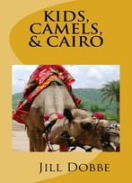 Kids, Camels, & Cairo