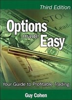 Options Made Easy: Your Guide To Profitable Trading