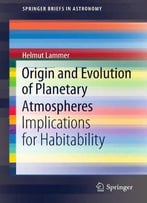 Origin And Evolution Of Planetary Atmospheres: Implications For Habitability
