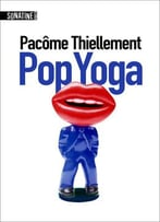 Pacôme Thiellement, Pop Yoga