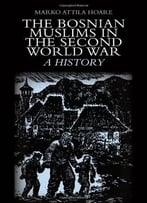 The Bosnian Muslims In The Second World War