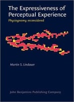 The Expressiveness Of Perceptual Experience: Physiognomy Reconsidered