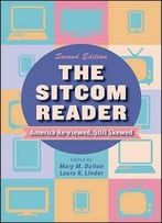 The Sitcom Reader: America Re-Viewed, Still Skewed, 2nd Edition