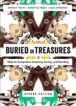Buried In Treasures: Help For Compulsive Acquiring, Saving, And Hoarding, 2Nd Edition