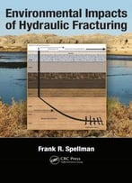 Environmental Impacts Of Hydraulic Fracturing