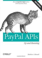 Paypal Apis: Up And Running, Second Edition