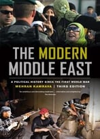 The Modern Middle East: A Political History Since The First World War, Third Edition