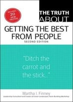 The Truth About Getting The Best From People (2nd Edition)