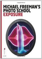 Michael Freeman'S Photo School: Exposure