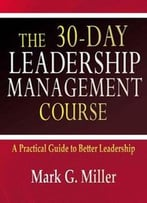 The 30-Day Leadership Management Course