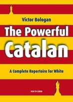The Powerful Catalan: A Complete Repertoire For White