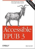 Accessible Epub 3: Best Practices For Creating Universally Usable Content