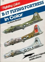 B-17 Flying Fortress In Color (Fighting Colors Series 6561)