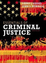 Essentials Of Criminal Justice, 8th Edition