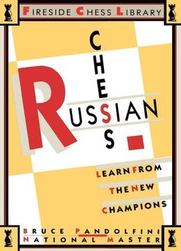 Russian Chess (Fireside Chess Library) By Bruce Pandolfini