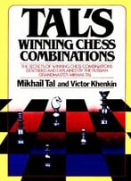 Tal'S Winning Chess Combinations