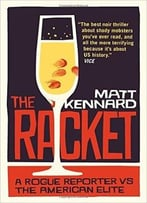 The Racket: A Rogue Reporter Vs. The American Elite (2nd Edition)