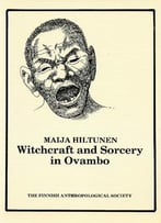 Witchcraft And Sorcery In Ovambo (Transactions Of The Finnish Anthropological Society)
