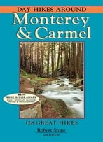 Day Hikes Around Monterey And Carmel, 2nd Edition