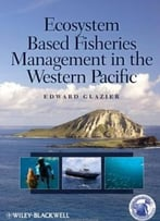 Ecosystem Based Fisheries Management In The Western Pacific