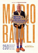 Mario Batali–Big American Cookbook: 250 Favorite Recipes From Across The Usa