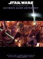 Star Wars Ultimate Alien Anthology By Eric Cagle