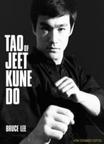 Tao Of Jeet Kune Do: New Expanded Edition