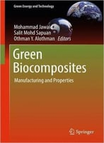 Green Biocomposites: Manufacturing And Properties