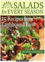 Salads For Every Season: 25 Salads From Earthbound Farm