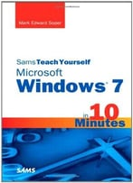 Sams Teach Yourself Microsoft Windows 7 In 10 Minutes 1st Edition