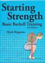 Starting Strength: Basic Barbell Training (3rd Edition)