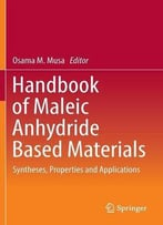 Handbook Of Maleic Anhydride Based Materials: Syntheses, Properties And Applications