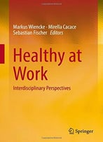 Healthy At Work: Interdisciplinary Perspectives