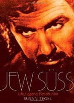 Jew Suss: Life, Legend, Fiction, Film