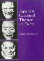 Keiko I. Mcdonald - Japanese Classical Theater In Films